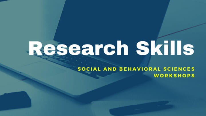 Image of laptop and text saying research skills social and behavioral sciences workshops
